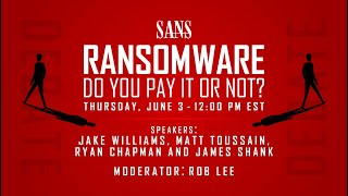 Ransomware - Do You Pay It Or Not? - Experts debate the costs ethics around paying ransomware - SANS