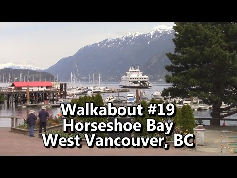 Horseshoe Bay, West Vancouver - Walkabout #19