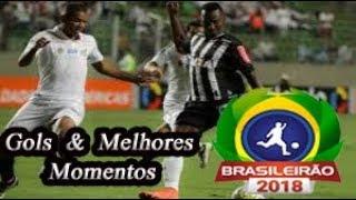 Atlético-MG x Santos - Gols & Melhores Momentos Brasileirão Serie A 2018 18ª Rodada