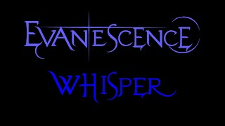 Evanescence-Whisper Lyrics (Demo 2)