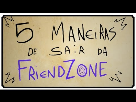 5 MANEIRAS DE SAIR DA FRIENDZONE