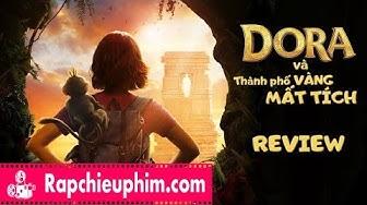 [Review] Dora và thành phố vàng mất tích: Tuổi thơ trở lại với Những chuyến phiêu lưu