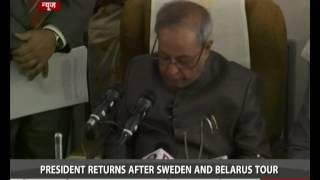 President Pranab Mukherjee returns after Sweden and Belarus tour