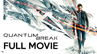 QUANTUM BREAK FULL MOVIE · Complete Walkthrough 1080p Gameplay | Xbox One PC