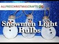How to Make a Snowman Light Bulb Ornament