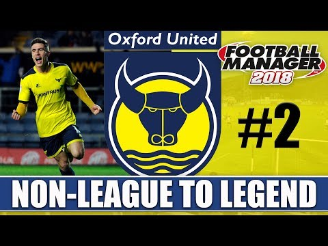 Non-League to Legend FM18 | OXFORD | Part 2 | BARNET & CARLISLE | Football Manager 2018