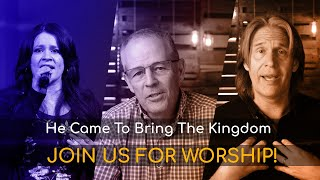 """He Came To Bring The Kingdom"" 5/31/20 Service"