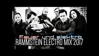 Ⓗ Rammstein Electro Mix 2017 [ Feuer Und Elektro: A Tribute to Rammstein FULL ALBUM ]
