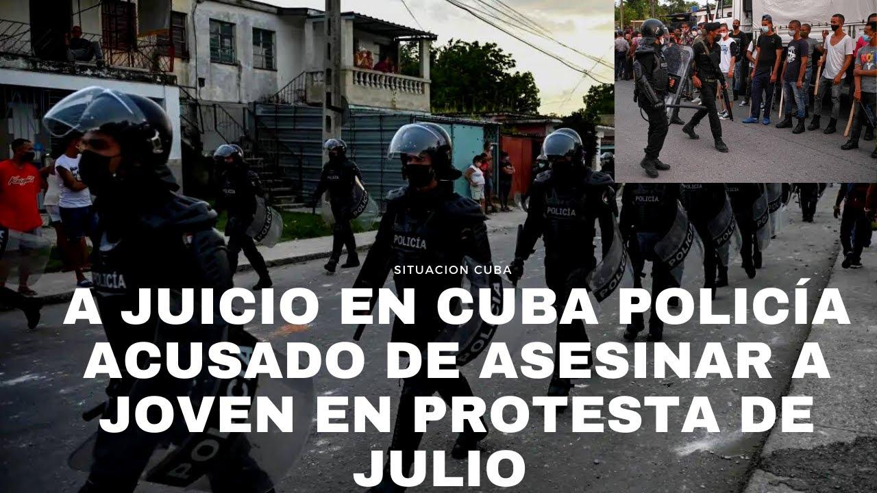 A JUICIO POLICIA ACUSADO DE DISPARAR CONTRA CUBANOS QUE SE MANIFESTABAN PACÍFICAMENTE EN LA HABANA