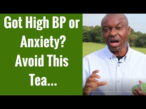 This Herbal Tea Is Not Good For High Blood Pressure & Anxiety