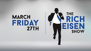 The Rich Eisen Show | Friday, March 27, 2020
