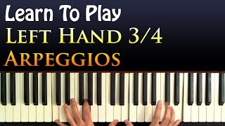 Learn To Play: Left hand arpeggios in 3/4