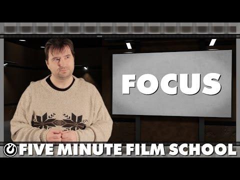 Focus - Five Minute Film School