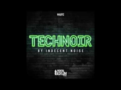 Indecent Noise - Tech Noir (Original Mix)