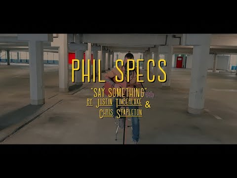 Say Something - Justin Timberlake Ft. Chris Stapleton | Phil Specs Cover