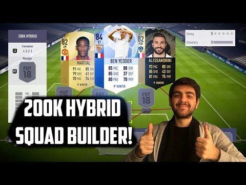 200K HYBRID SQUAD BUILDER!! - FIFA 18 ULTIMATE TEAM!