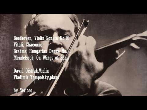 Oistrakh plays beethoven, vitali, mendelssohn,brahms