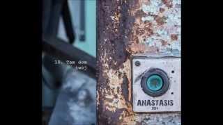 10. Anastasis - 2014 - Tam dom twój