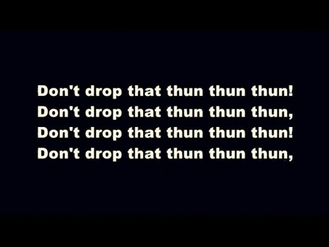 Finatticz - Don't Drop That Thun Thun (Clean w/ Lyrics)