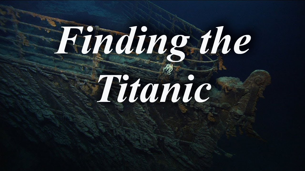 finding the titanic youtube