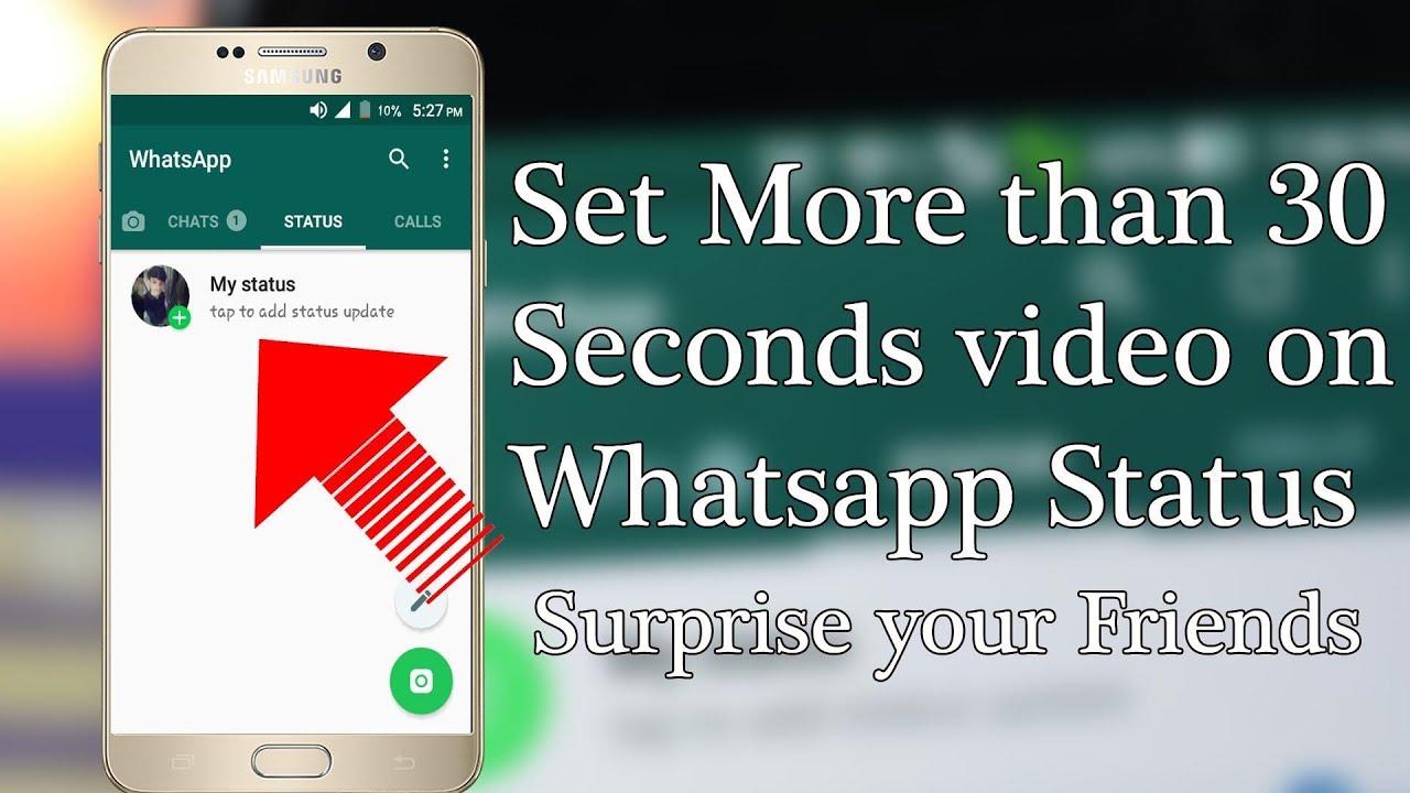 How To Set More Than 30 Seconds Video On Whatsapp Status 2018