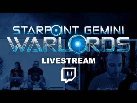LIVESTREAM - Starpoint Gemini Warlords: Launch Party