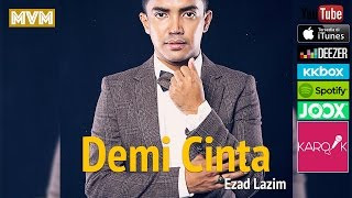 Ezad Lazim Demi Cinta lirik full song MP3