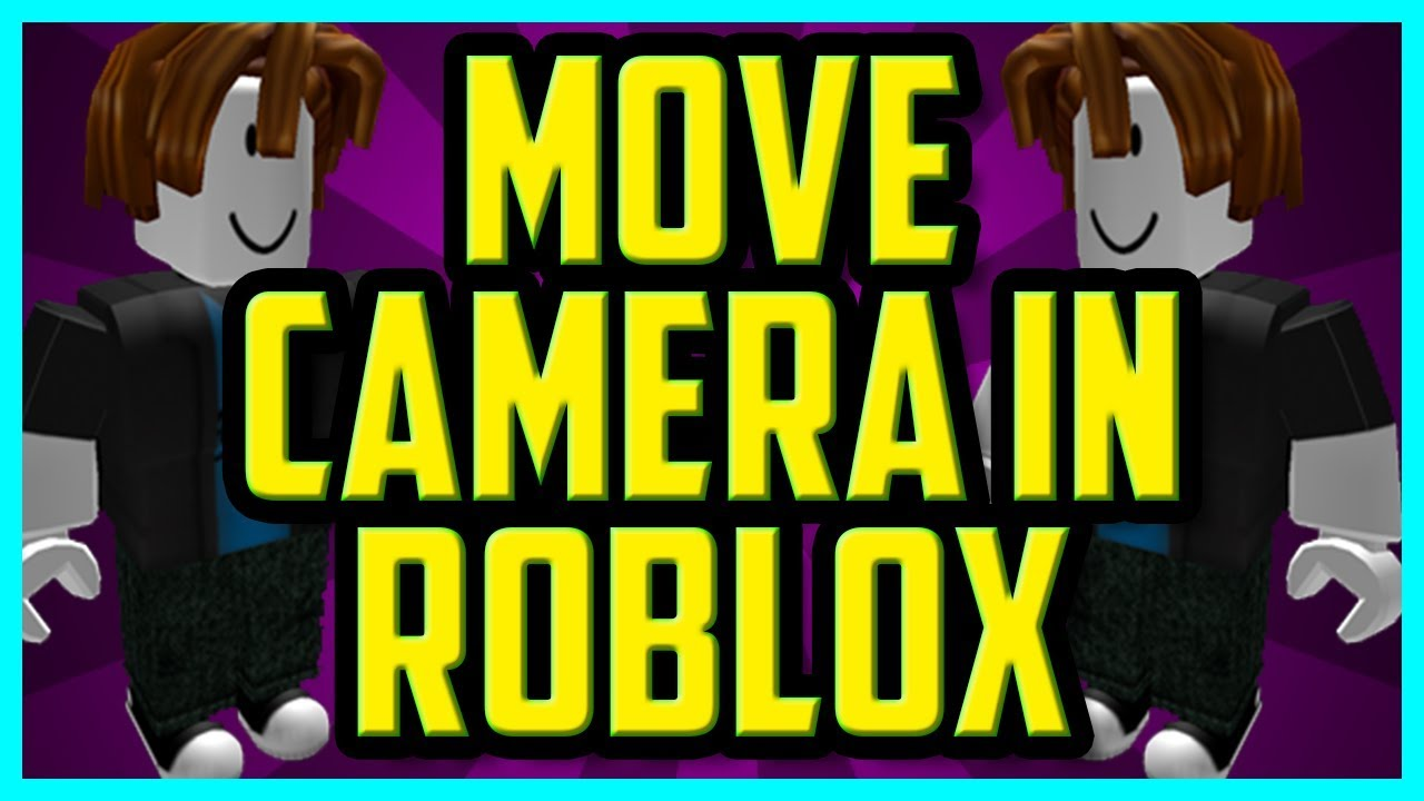 How To Move The Camera Around In Roblox 2018 (EASY) - Roblox Turn Look  Around Character Tutorial