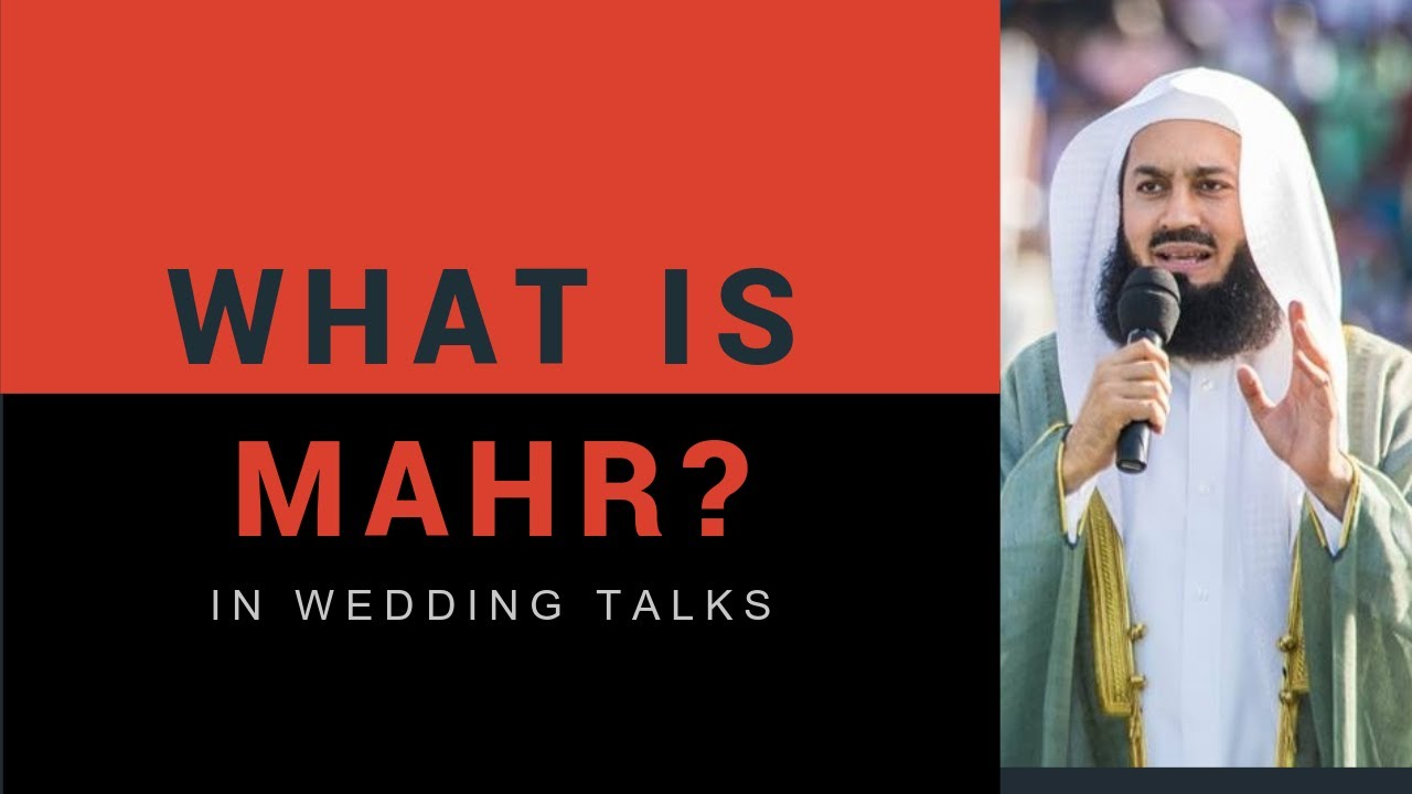 What is 'MAHR' in wedding talks in islam (2mins) - Mufti Menk - EPIC!