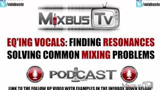 mixing vocals how to eq vocals find resonances and solve common problems 1 of 3
