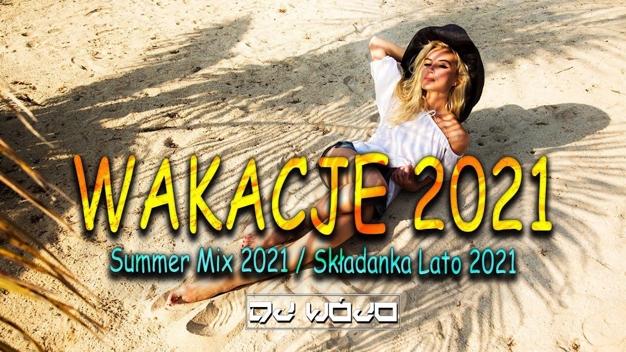 Wakacje 2021 🌴 Summer Mix 2021 / Składanka Lato 2021 ❤️ NAJLEPSZA MUZYKA KLUBOWA 2021