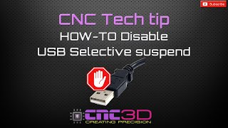 CNC Tech Tip - How to disable USB selective suspend and tune your power settings