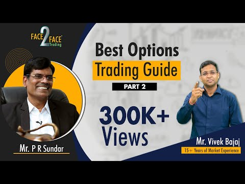 Face2Face – Part 2: Best Options Trading guide by Market Star PR Sundar
