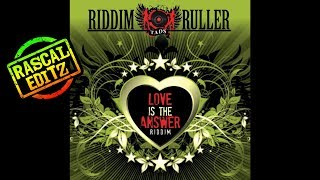 Love Is The Answer Riddim ( Tads Records | 2009/2017 | Rascal Editz Mix)