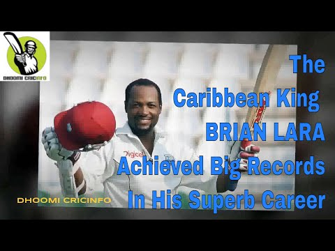 The Caribbean King BRIAN LARA Achieved Big Records In His Superb Career