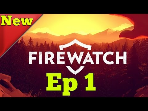 Firewatch Gameplay Ep1 - Game Intro and First Two Days Work