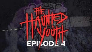 Ghost Town: We Are The Haunted Youth - Episode 4