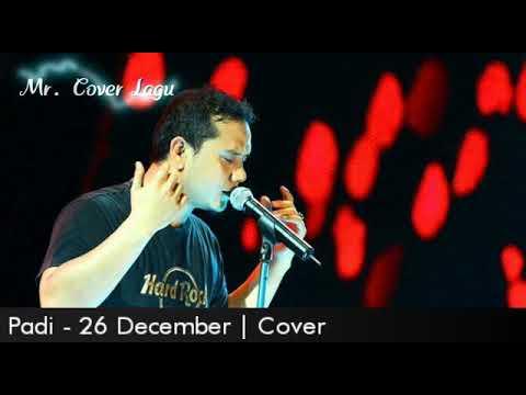 Padi - 26 Desember Cover with Lirik Lagu