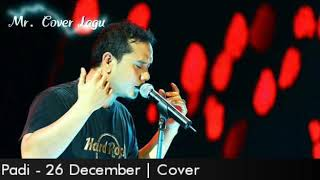 Download Lagu Padi - 26 Desember Cover with Lirik Lagu mp3