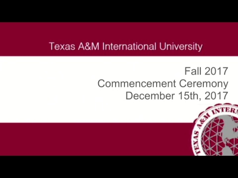 Texas A&M International University 2017 Fall Commencement