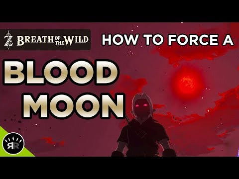 Zelda: Breath of the Wild -  HOW TO TRIGGER A BLOOD MOON - (Blood Moon Mechanic Solved!)