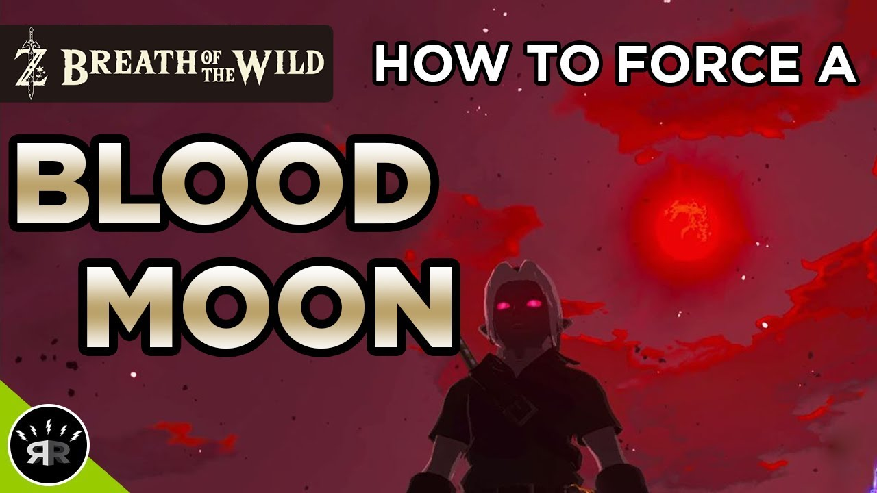 zelda: breath of the wild - how to trigger a blood moon - (blood