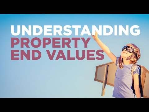 Understanding Property End Values