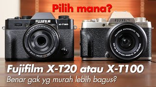 Perbandingan kamera Fuji X-T100 dan Fuji X-T20