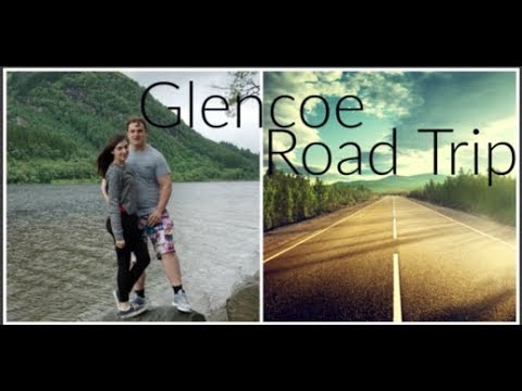 Glencoe Road Trip Vlog