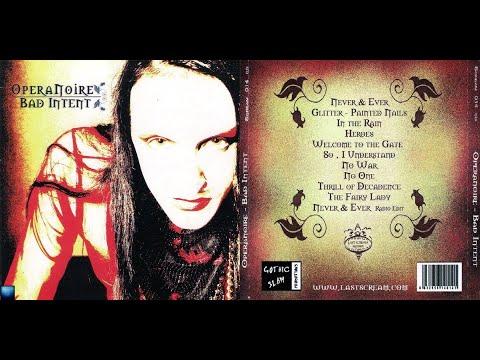 Opera Noire-Bad Intent (2006)(Full Album)