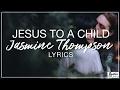 Jesus to a Child - Jasmine Thompson Lyrics (George Michael Cover) video & mp3