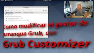 Como modificar el gestor de arranque Grub, con Grub Customizer.