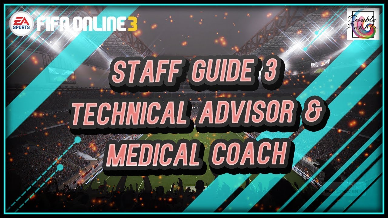 Staff Guide 3 - Technical Advisors - FIFA ONLINE 3 by Double Pebble -  FIFAaddict TV
