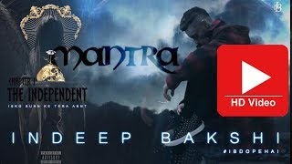 MANTRA || INDEEP BAKSHI || THE INDEPENDENT Mixtape | Chap 1 ( OFFICIAL MOTION VIDEO ) #IBDOPEHAI